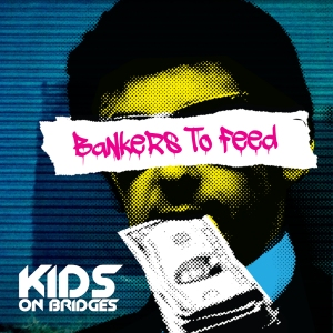 Kids On Bridges - (Single) Bankers To Feed PACK SHOT ARTWORK